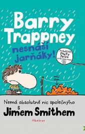 Barry Trappney nesnáší jarňáky