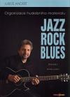 Jazz, rock, blues. Volume 1, Organizace hudebního materiálu