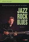 Jazz, rock, blues. Volume 3, Stupnice a rozklady akordů na kytaře