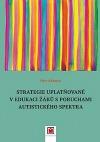 Strategie uplatňované v edukaci žáků s poruchami autistického spektra