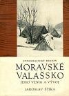 Etnografický region Moravské Valašsko : jeho vznik a vývoj