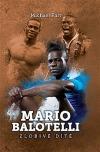 Mario Balotelli - Zlobivé dítě