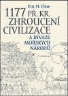 1177 př. Kr. - Zhroucení civilizace a invaze mořských národů