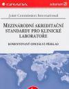 Mezinárodní akreditační standardy pro klinické laboratoře. Komentovaný oficiální překlad