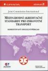 Mezinárodní akreditační standardy pro zdravotní transport. Komentovaný oficiální překlad