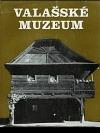 Valašské muzeum : oživené chalupy a lidé