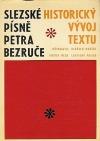 Slezské písně Petra Bezruče: historický vývoj textu