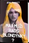 Mají muži radši blondýnky? Láska, sex a přitažlivost