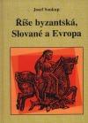 Říše byzantská, Slované a Evropa