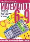 Matematika 6-9 pro vyšší stupeň ZŠ a nižší ročníky víceletých gymnázíí