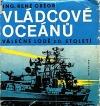 Vládcové oceánů: válečné lodě 20. století