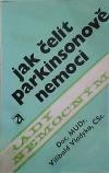 Jak čelit Parkinsonově nemoci