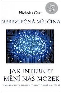 Nebezpečná mělčina - Jak internet mění náš mozek