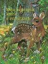 Moja najkrajšia knížka o zvieratkách