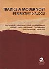 Tradice a modernost - perspektivy dialogu