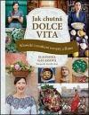 Jak chutná dolce vita - Klasické i moderní recepty z Říma