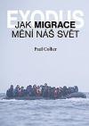 Exodus. Jak migrace mění náš svět