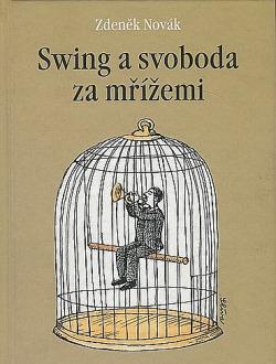 Swing a svoboda za mřížemi obálka knihy