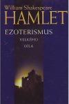 Hamlet - Ezoterismus velkého díla