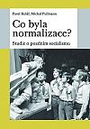 Co byla normalizace? Studie o pozdním socialismu