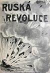 Ruská revoluce čili Moskva v krvi a sněhu