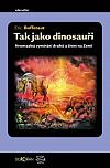 Tak jako dinosauři (Hromadná vymírání druhů a život na Zemi)