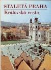 Staletá Praha XXI - Královská cesta