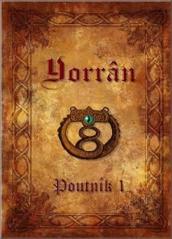 Yorrân I: Poutník 1. část obálka knihy