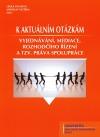 K akutálním otázkám vyjednávání, mediace, rozhodčího řízení a tzv. práva spolupráce
