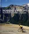 Horské výstupy - Na kole po evropských velehorách