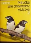 Príručka pre chovatelov vtáctva 2 - exotické spevavce