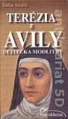 Terézia z Avily. Učiteľka modlitby