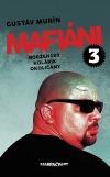 Mafiáni 3 - Borženský, Kolárik, Okoličány