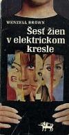 Šesť žien v elektrickom kresle
