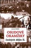Osudové okamžiky českých dějin II.