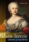 Marie Terezie - záhady a mystéria