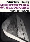 Architektúra na Slovensku 1945 - 1975
