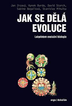 Jak se dělá evoluce – Labyrintem evoluční biologie obálka knihy