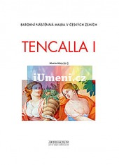 Tencalla I.Barokní nástěnná malba v českých zemích obálka knihy