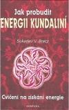 Jak probudit energii kundaliní: O božské prasíle v nás