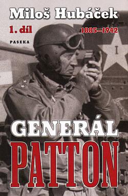 Generál Patton. 1. díl, 1885–1942 obálka knihy