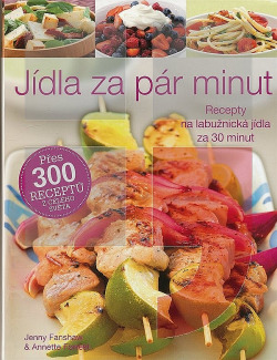 Jídla za pár minut - Recepty na labužnická jídla za 30 minut
