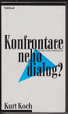 Konfrontace nebo dialog? : palčivé otázky dneška a křesťanská víra