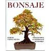 Bonsaje - Velká kniha o pěstovaní bonsají