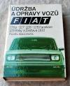 Údržba a opravy vozů Fiat 126p, 127, 128, 128 Familiare, 128 Rally a Zastava 1100