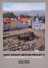 Když století městem proletí II aneb České Budějovice ve 111 porovnáních