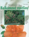 Balkónové rostliny - Velká kniha praktických rad