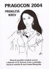 Pragocon 2004 - Prokletá krev