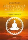 Přirozená meditace - Snadno a intuitivně