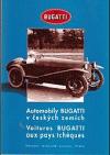 Automobily Bugatti v českých zemích = Voitures Bugatti aux pays tcheques
